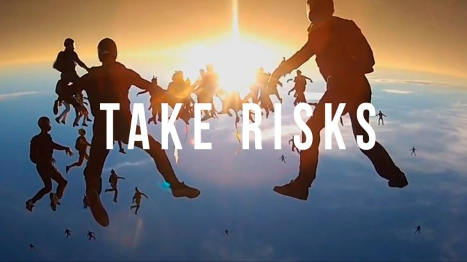 Take Risks | Challenge your Comfort Zone
