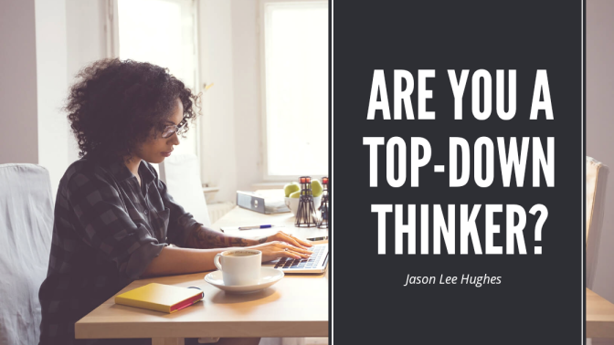 Are You a Top-Down Thinker?